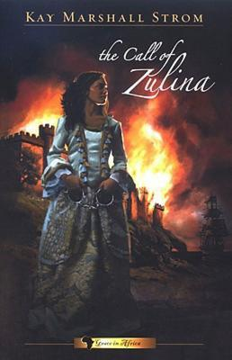 The Call of Zulina: Book One in Grace in Africa Kay Marshall Strom
