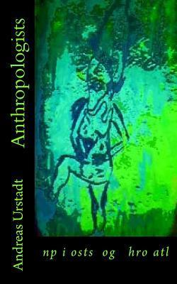 Anthropologists  by  Andreas Urstadt