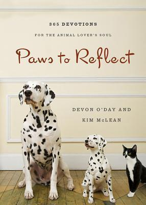 Paws to Reflect: 365 Daily Devotions for the Animal Lover S Soul Devon ODay