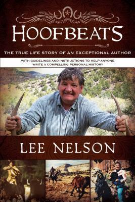 Hoofbeats: The True Life Story of an Exceptional Author Lee Nelson