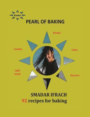 Pearl of Baking - 92 Recipes for Baking: English  by  smadar ifrach