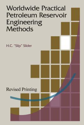 Worldwide Practical Petroleum Reservoir Engineering Methods H.C. Slider