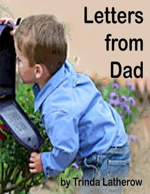 Letters from Dad  by  Trinda Latherow