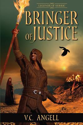 Bringer of Justice ( Legends of Herric #1)  by  V.C. Angell