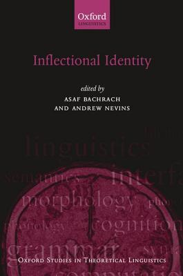 Inflectional Identity. Oxford Studies in Theoretical Linguistics Asaf Bachrach