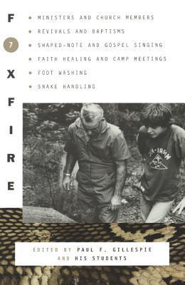 Foxfire 7  by  Paul F. Gillespie