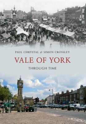 Vale of York Through Time Alan Whitworth