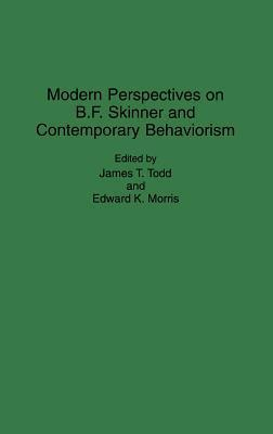 Modern Perspectives On B. F. Skinner And Contemporary Behaviorism Edward K. Morris