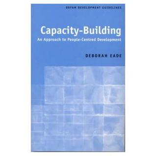 Capacity-Building: An Approach to People-Centered Development  by  Deborah Eade