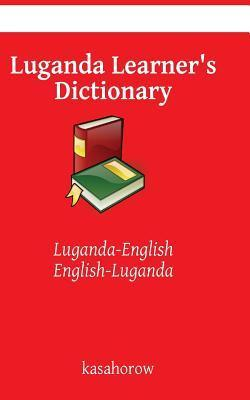 Luganda Learners Dictionary: Luganda-English, English-Luganda Kasahorow