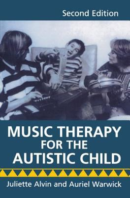 Music Therapy for the Autistic Child  by  Juliette Alvin