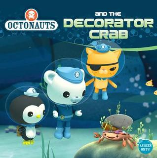 Octonauts and the Decorator Crab  by  Grosset & Dunlap