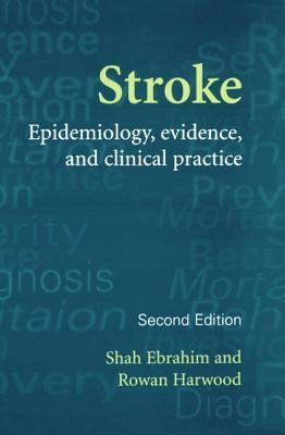 The Clinical Epidemiology of Stroke Shah Ebrahim