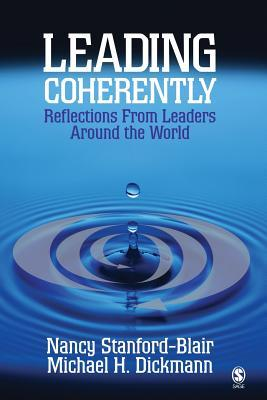 Leading Coherently: Reflections from Leaders Around the World Nancy Stanford-Blair
