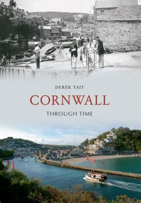 Cornwall Through Time  by  Derek Tait