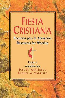 Fiesta Cristiana: Spanish-Language Book of Worship  by  Raquel M Martinez