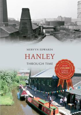 Hanley Through Time. Mervyn Edwards Mervyn Edwards