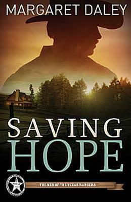 Saving Hope: The Men of the Texas Rangers - Book 1  by  Margaret Daley