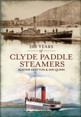 200 Years of Clyde Pleasure Steamers  by  Alistair Deayton