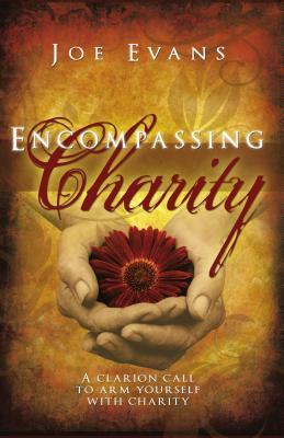 Encompassing Charity  by  Joe Evans