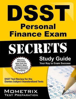 DSST Personal Finance Exam Secrets: DSST Test Review for the Dantes Subject Standardized Tests  by  DSST Exam Secrets Test Prep Team