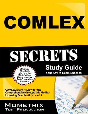 COMLEX Secrets, Study Guide: COMLEX Exam Review for the Comprehensive Osteopathic Medical Licensing Examination Level 1  by  COMLEX Exam Secrets Test Prep Team