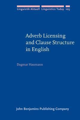 Adverb Licensing And Clause Structure In English Dagmar Haumann