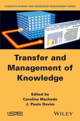Transfer and Management of Knowledge Carolina Machado