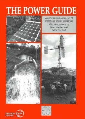 Power Guide: An International Catalogue of Small-Scale Energy Equipment  by  Peter Fraenkel