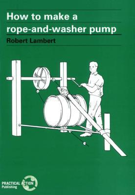 How to Make a Rope and Washer Pump  by  Robert Lambert