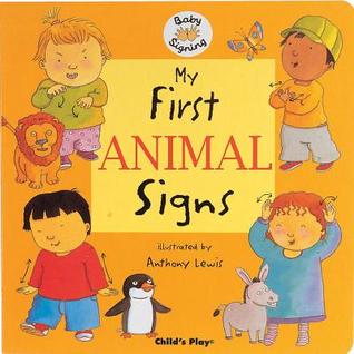 My First Animal Signs (Baby Signing) (BSL) Anthony Lewis