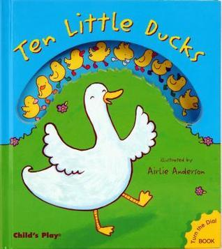 Ten Little Ducks  by  Airlie Anderson