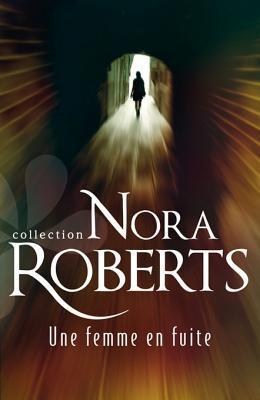Une femme en fuite (Nora Roberts) (French Edition) Nora Roberts