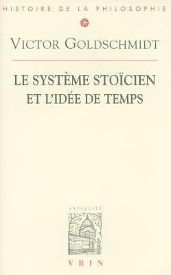 Le Systeme Stoicien Et LIdee de Temps Victor Goldschmidt