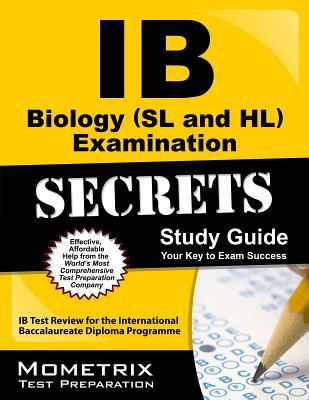 IB Biology (SL and HL) Examination Secrets Study Guide: IB Test Review for the International Baccalaureate Diploma Programme Ib Exam Secrets Test Prep