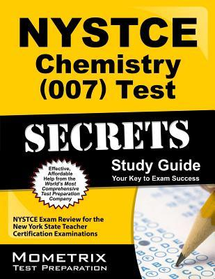 NYSTCE Chemistry (007) Test Secrets: NYSTCE Exam Review for the New York State Teacher Certification Examinations  by  NYSTCE Exam Secrets Test Prep Team