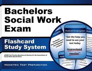Bachelors Social Work Exam Flashcard Study System: Aswb Test Practice Questions and Review for the Association of Social Work Boards Exam  by  Social Work Exam Secrets Test Prep Team