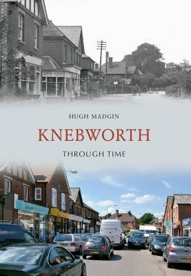 Knebworth Through Time.  by  Hugh Magdin by Magdin