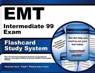 EMT Intermediate 99 Exam Flashcard Study System: EMT-I 99 Test Practice Questions and Review for the National Registry of Emergency Medical Technicians (Nremt) Intermediate 99 Exam  by  EMT-I 99 Exam Secrets Test Prep Team