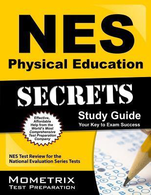 NES Physical Education Secrets Study Guide: NES Test Review for the National Evaluation Series Tests  by  Nes Exam Secrets Test Prep