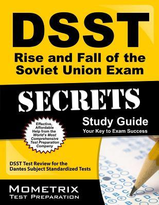 DSST Rise and Fall of the Soviet Union Exam Secrets Study Guide: DSST Test Review for the Dantes Subject Standardized Tests  by  DSST Exam Secrets Test Prep Team