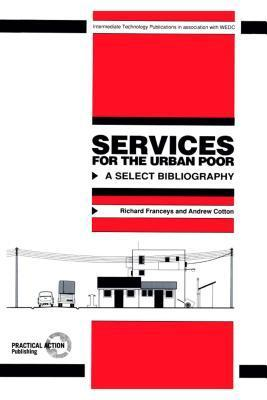 Services for the Urban Poor: A Select Bibliography  by  Richard Franceys