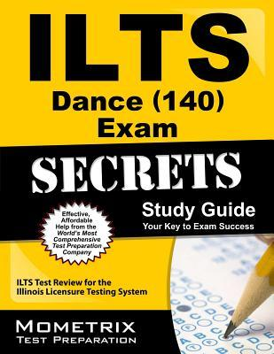 ILTS Dance (140) Exam Secrets: ILTS Test Review for the Illinois Licensure Testing System  by  Ilts Exam Secrets Test Prep Team