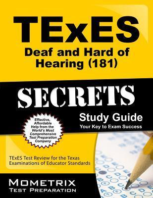TExES (181) Deaf and Hard of Hearing Exam Secrets: TExES Test Review for the Texas Examinations of Educator Standards  by  TExES Exam Secrets Test Prep Team