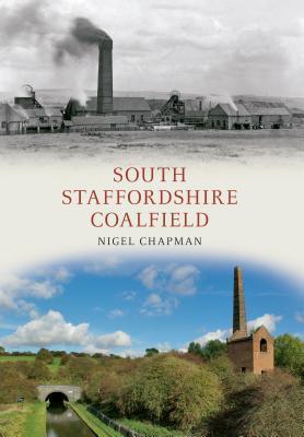 South Staffordshire Coalfield  by  Nigel A. Chapman