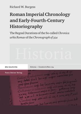 Mosaics of Time, the Latin Chronicle Traditions Form the First Century BC to the Sixth Century: Volume III Richard W Burgess
