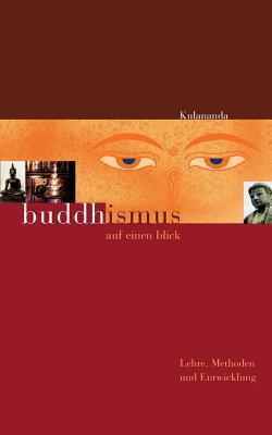Buddhismus auf einen Blick: Lehre, Methoden und Entwicklung  by  Kulananda