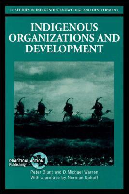 Indigenous Organizations and Development  by  Peter Blunt