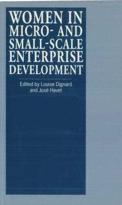 Women in Micro- And Small-Scale Enterprise Development  by  Louise Dignard