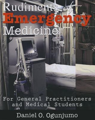 Analytic Emergency Medicine: Ophthalmology.Otolaryngology.Oral Medicine. Psyhiatric and Behavioral Disorders. Environmental-Relat  by  Daniel O. Ogunjumo